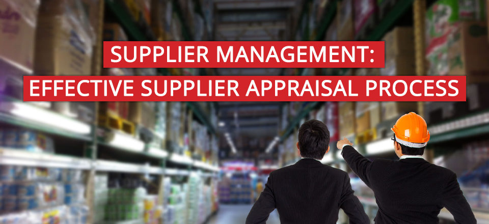 Supplier Appraisal: Does Your Company Have an Effective Process?